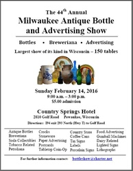 Milwaukee Antique Bottle and Advertising Club Show and Sale - February 14, 2016